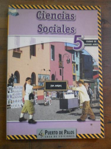 ciencias sociales/ciencias naturales 5 puerto de palos. caba