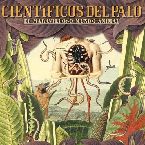 científicos del palo - el maravilloso mundo animal cd