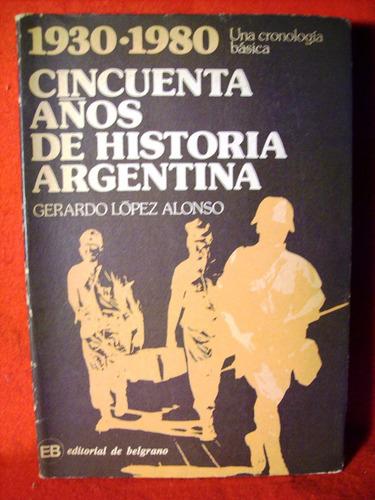 cincuenta años de la historia argentina gerardo lópez alonso