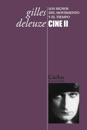 cine 2 signos del movimiento y el tiempo, deleuze, cactus
