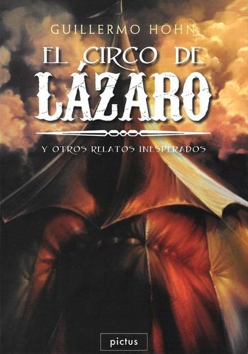 circo lázaro - pictus - guillermo hohn - cuentos de terror