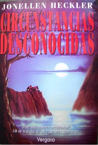 circunstancias desconocidas - joellen heckler - novela 1994
