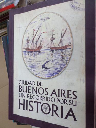 ciudad de buenos aires , un recorrido por su historia