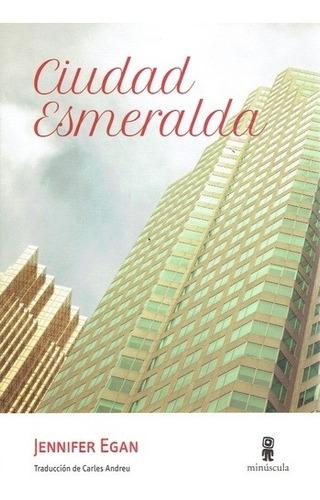 ciudad esmeralda - jennifer egan