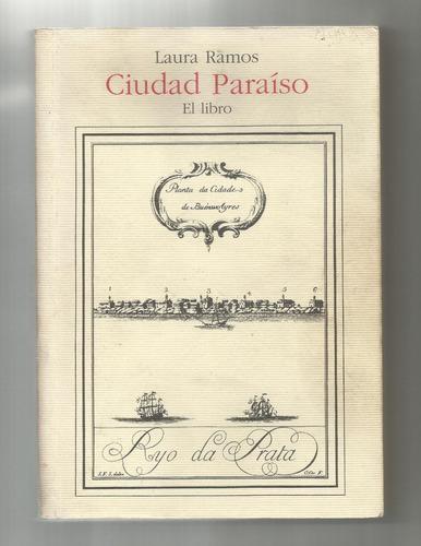 ciudad paraíso el libro, laura ramos. r3