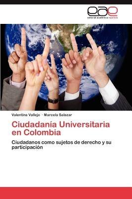 ciudadan a universitaria en colombia vallejo, valentina; sa
