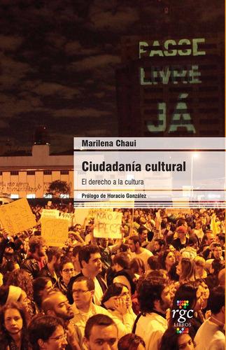 ciudadanía cultural. el derecho a la cultura. marilena chaui