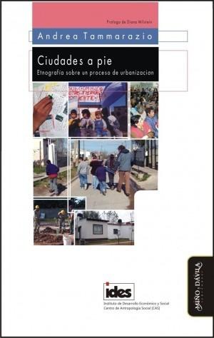 ciudades a pie. etnografía sobre un proceso de urbanización