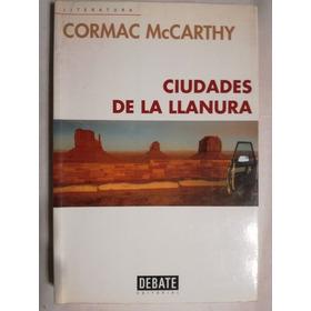 Ciudades De La Llanura Mccarthy, Cormac