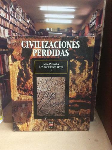 civilizaciones perdidas. mesopotamia. reyes. historia.