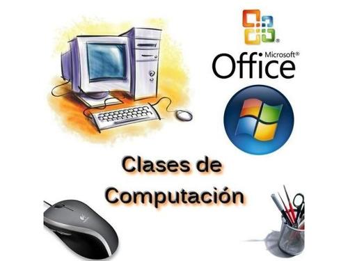 clases de computacion a domicilio (t/ los niveles y edades)