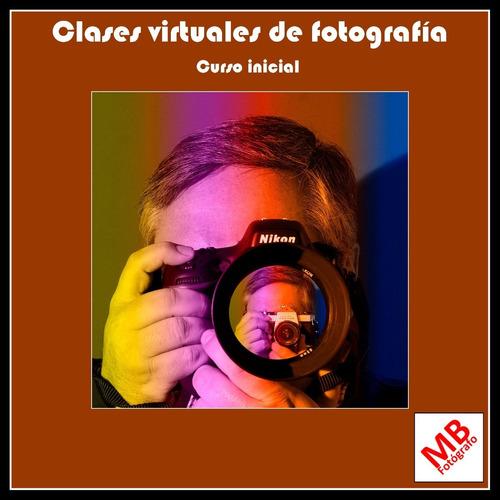 clases de fotografía y edición - nivel inicial y avanzado