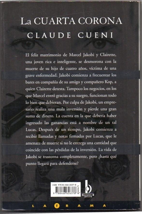 Claude Cueni / La Cuarta Corona / Ediciones B / La Trama - $ 150,00 ...