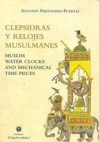 clepsidras y relojes musulmanes; antonio fernández-puertas