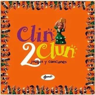 clin clun vol 2. juegos y canciones