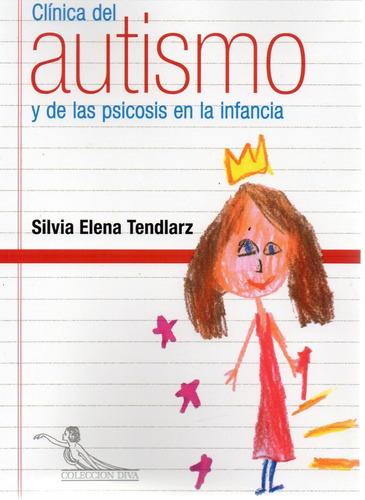 clínica del autismo y psicosis infancia tendlarz (ed)