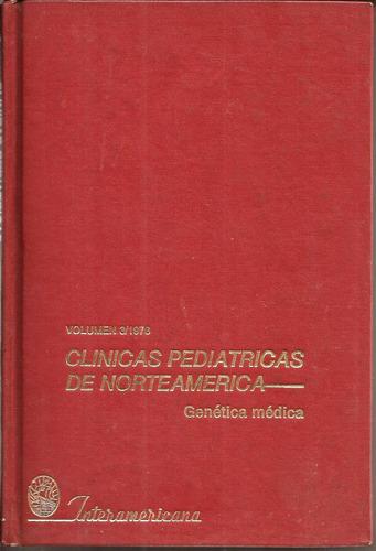 clínicas pediátri.n/américa  genética médª.  interamericana