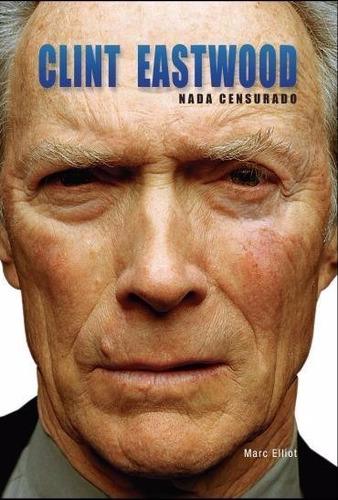 clint eastwood - nada censurado  - livro novo