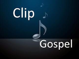 clipes gospel atualizados 2017