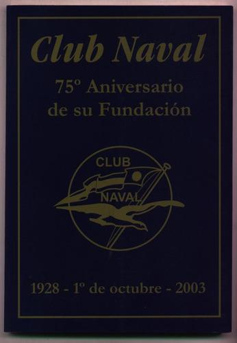 club naval 75º aniversario de su fundación. (uruguay)