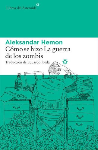 c¿mo se hizo la guerra de los zombis(libro novela y narrativ