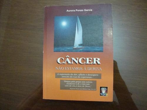 câncer - não estamos à deriva - aurora ponzo garcia