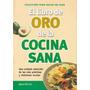 El Libro De Oro De La Cocina Sana - Todo Hecho En Casa