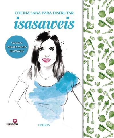 cocina sana con isasaweis. edición especial(libro gastronomí