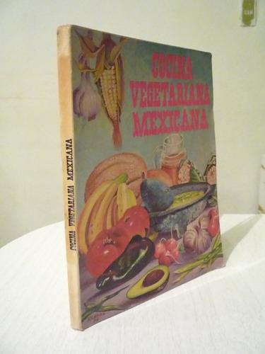 cocina vegetariana mexicana. patricia vidal.  1975.
