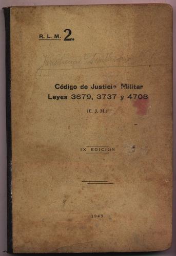 código de justicia militar 1943 leyes 3679 / 3737 / 4708