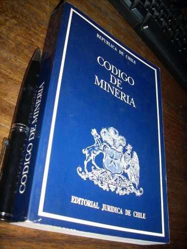 código de minería editorial jurídica de chile 1997