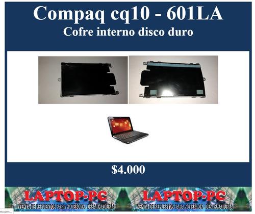 cofre interno disco duro compaq cq10 - 601la