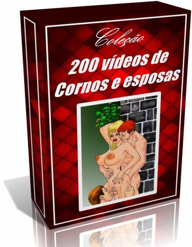 coleção 200 vídeos de cornos e esposas