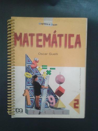 coleção espaço e ação - matemática 2 - oscar guelli