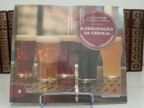 coleção mundo da cerveja - a degustação da cerveja