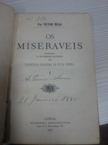 coleção, raridade!   os miseráveis   - de 1877 - 5 volumes
