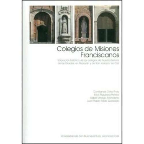 colegios de misiones franciscanos. valoración histórica de l