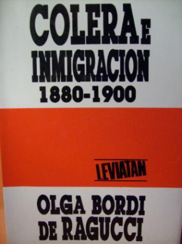 colera e inmigracion 1880 a 1900 olga bordi de ragucci