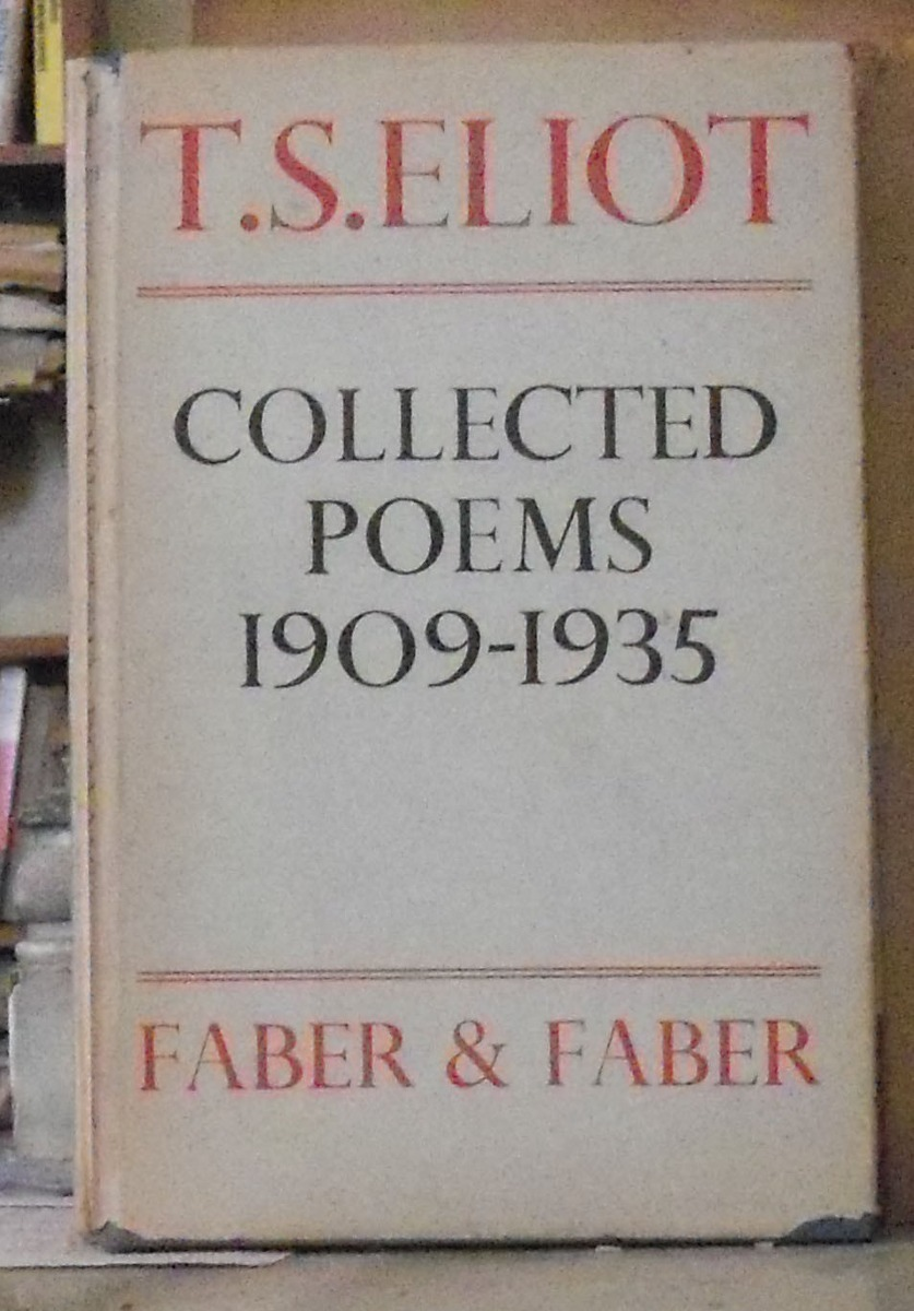 Collected Poems 1909 1935 T S Eliot Faber Faber London 1918080