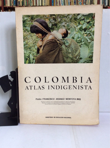 colombia, atlas indigenista, francisco arango montoya
