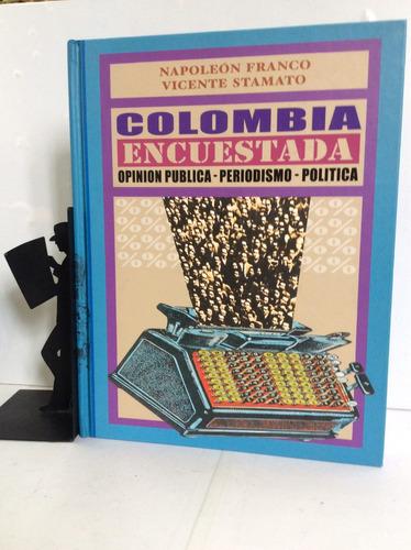 colombia encuestada, opinión pública, peri...napoleón franco