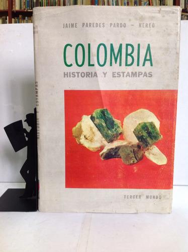 colombia, historia y estampas, jaime paredes pardo - nereo