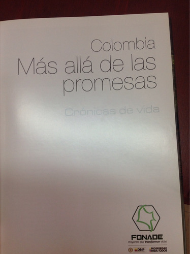 colombia más allá de las promesas. crónicas de vida