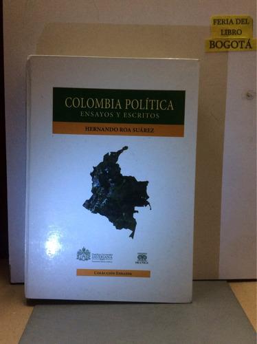 colombia política ensayos y escritos- hernando roa suarez .
