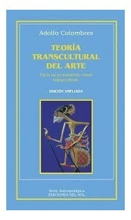 colombres - teoría transcultural del arte - ediciones de sol