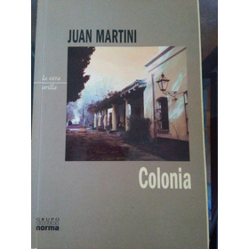 Colonia - Juan Martini