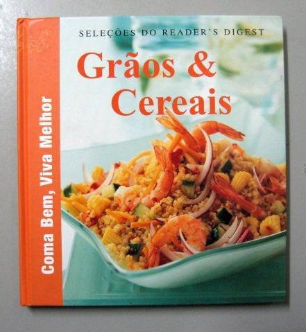 coma bem, viva melhor - grãos e cereais - seleções