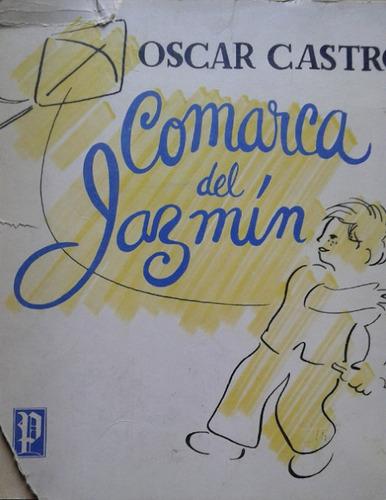 comarca del jazmín / óscar castro