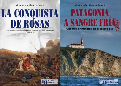 combo la conquista de rosas y patagonia a sangre fría