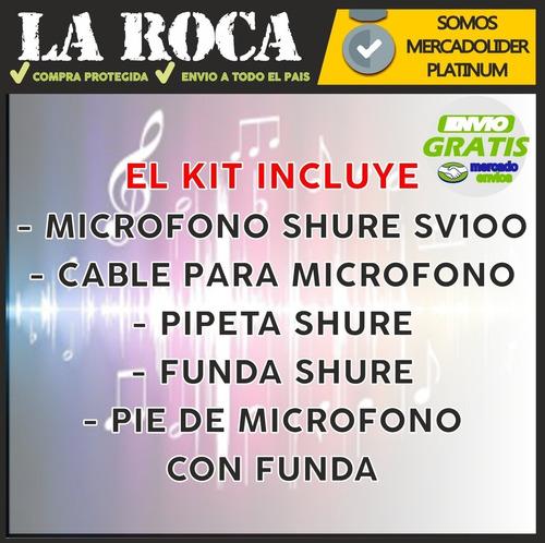 combo microfono shure sv100 + pie + cable + pipeta + funda - cuotas